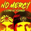 No Mercy: A Cobra Kai Kickback