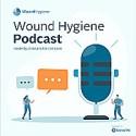 Wound Hygiene Podcast