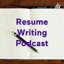 Resume Writing Podcast
