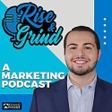 Rise and Grind | A Marketing Podcast