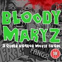 Bloody Maryz - A Queer Horror Movie review show