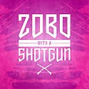 Zobo With A Shotgun