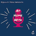 At Home With Equality Now
