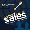 Purpose-Driven Sales - A Sales Leadership Podcast