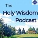 The Holy Wisdom Podcast