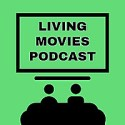 Living Movies Podcast