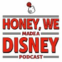 Honey, We Made a Disney Podcast