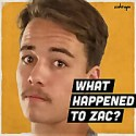 What happened to Zac?