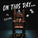 On This Day In Crime