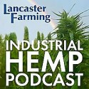 Lancaster Farming Industrial Hemp Podcast