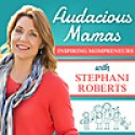Audacious Mamas Podcast | Inspiration and Strategies for Mompreneurs
