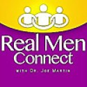 Real Men Connect with Dr. Joe Martin | Marriage | Parenting | Leadership | Ministry