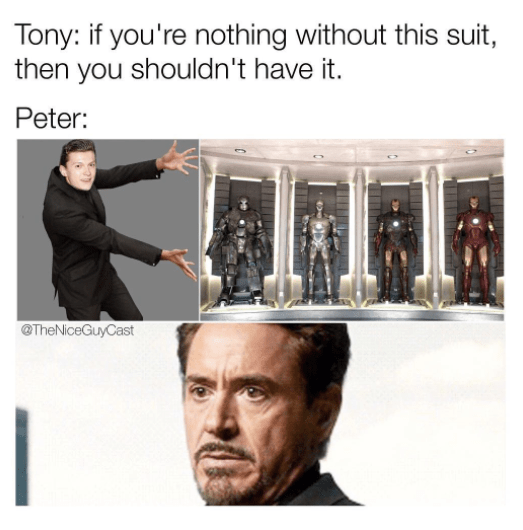 If you're nothing without the suit | But I'm Nothing ...