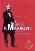 Späť k Marxovi? - Ľuboš Blaha