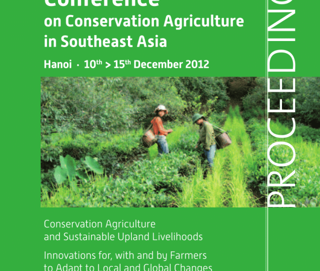 Pdf Conservation Agriculture And Sustainable Upland Livelihoods Innovations For With And By Farmers To Adapt To Local And Global Changes