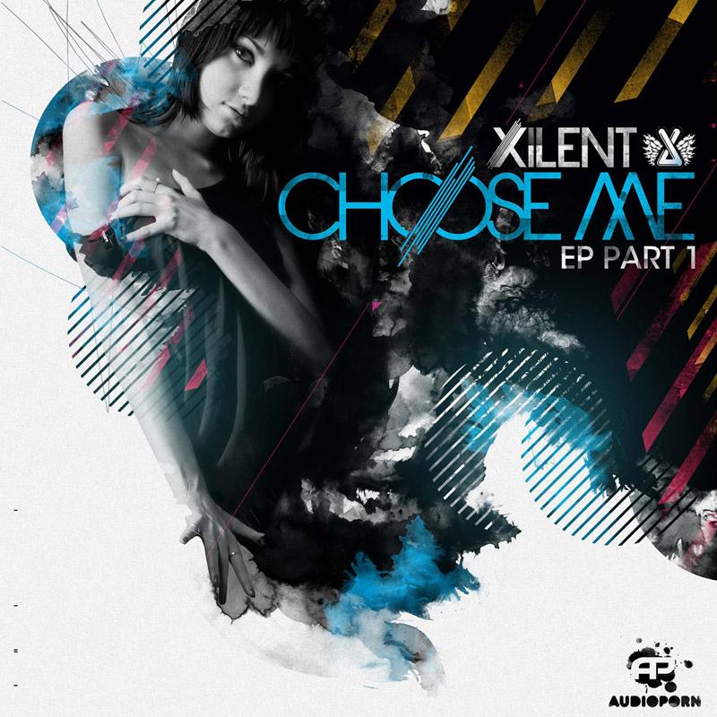 Xilent - Choose Me EP