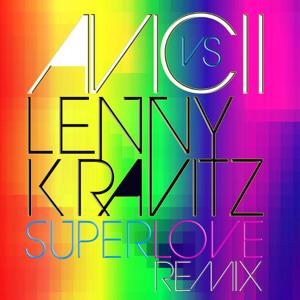 Avicii vs Lenny Kravitz - Superlove