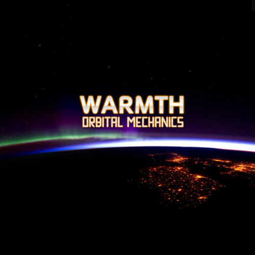 Warmth – Orbital Mechanics EP