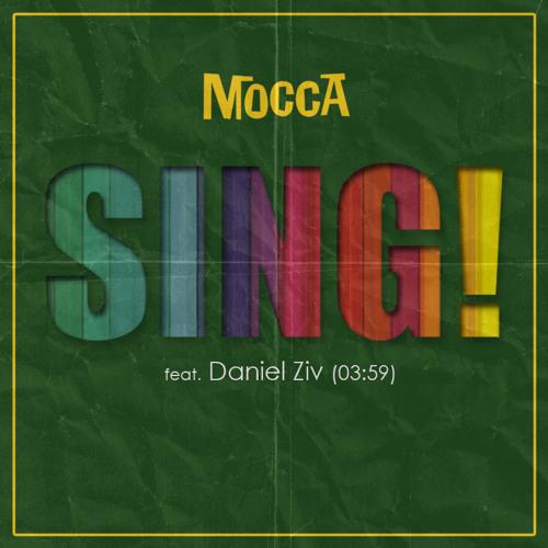 Mocca feat. Daniel Ziv - Sing