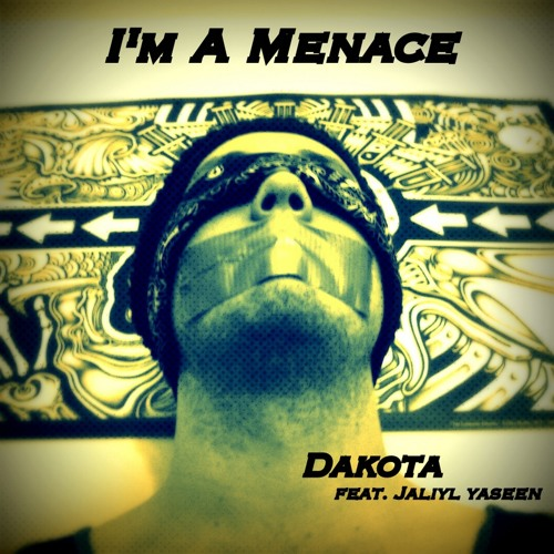 I'm A Menace (feat. Jaliyl Yaseen)