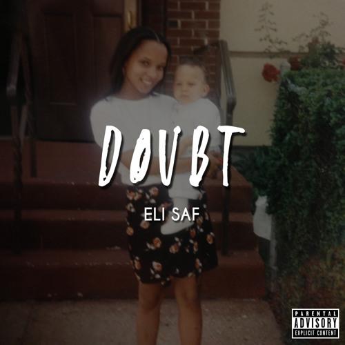 Eli Saf - Doubt [Prod. By Eli Saf]