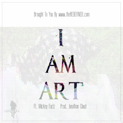 I Am Art Ft. Mickey Factz (prod. Jonathan Cloud)