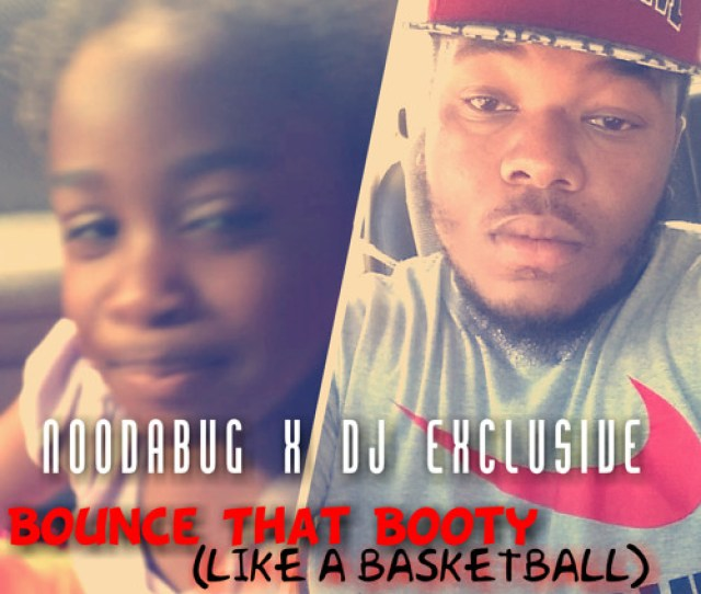 Bounce That Bootylike A Basketball Noodabug X Dj Exclusive Full Version By Dj_exclusive  E  Pke E   Free Listening On Soundcloud