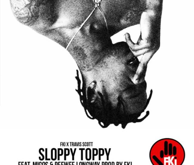 Fki Sloppy Toppy Ft Migos Peewee Longway Prod Fki By Fki Free Listening On Soundcloud