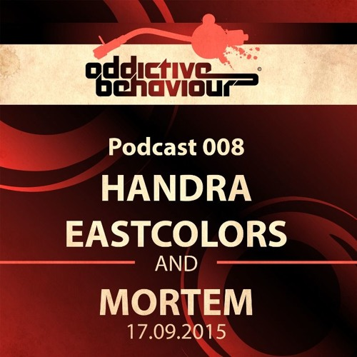 AB Podcast 008 with Handra, Eastcolors & Mortem by ...