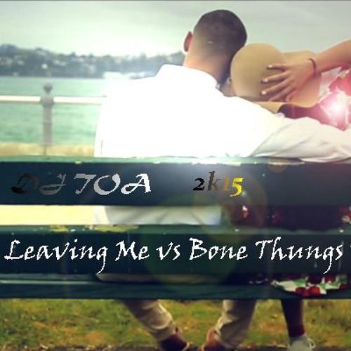 dj toa 2015 - Leaving Me (Sammy J) vs Bone Thugs N Harmony ...