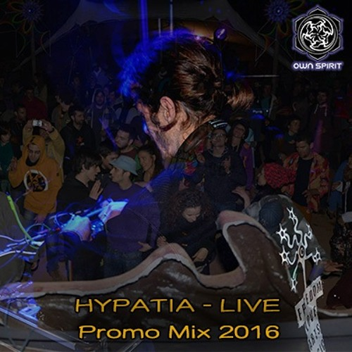 Hypatia Live @ Own Spirit Frequency # Promo Mix 2016 by ...