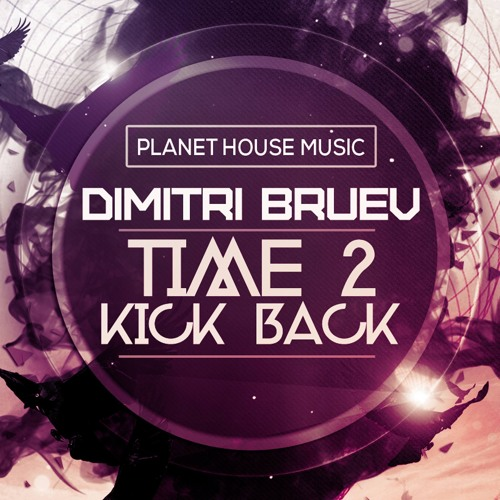 Time 2 Kick Back (OUT NOW!!!) by Dimitri Bruev | Free ...