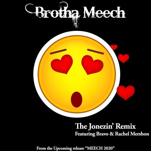 The Jonezin' Remix (feat. Bravo & Rachel Mershon) (Produced by P.T. Tha E.T.)