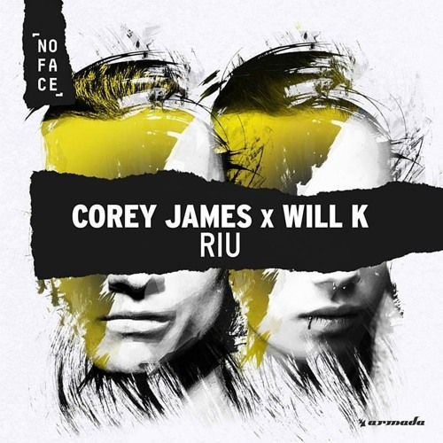 Corey James x WILL K - RIU (Original Mix)