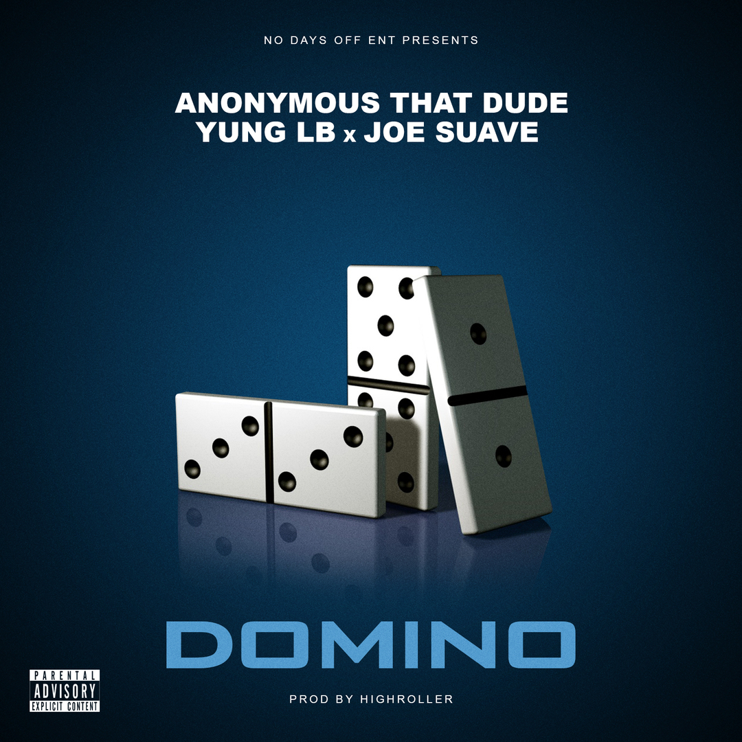 Anonymous That Dude ft. Yung LB x Joe Suave - Domino (Prod. Highroller) [Thizzler.com Exclusive]