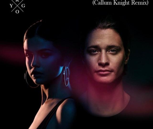 Kygo Selena Gomez It Aint Me Callum Knight Remix By Callum Knight Free Listening On Soundcloud