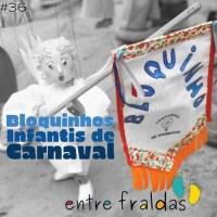 Entre Fraldas Podcast #36. Bloquinhos Infantis de Carnaval