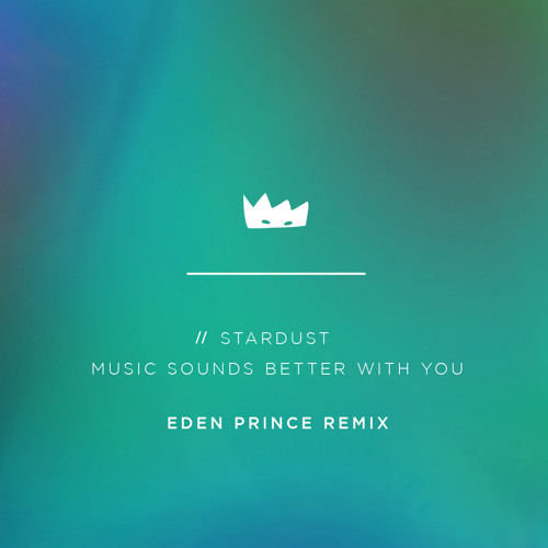Music Sounds Better With You Eden Prince Remix