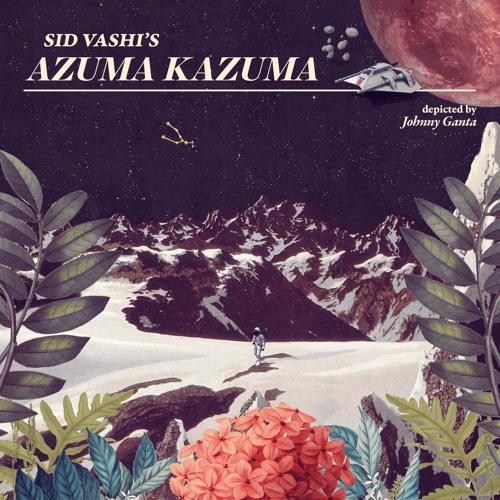 Sid Vashi Azuma Kazuma