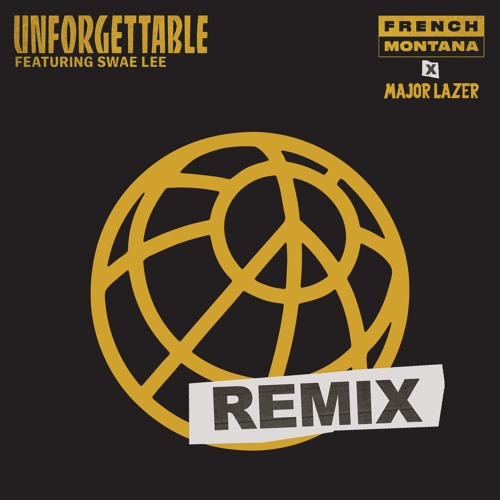 Unforgettable Major Lazer Remix
