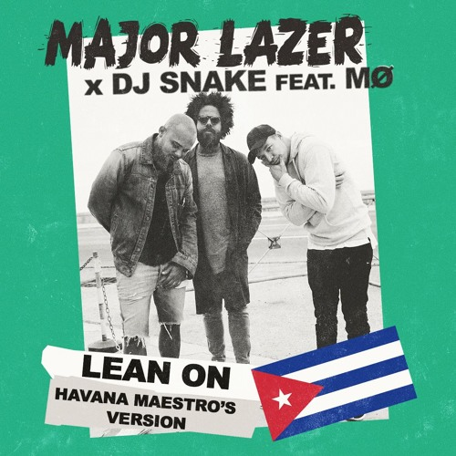 Lean On Havana Maestro's Version