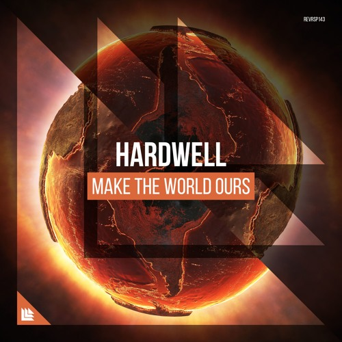 Hardwell Make The World Ours