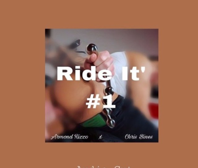 Ride It Scene 1 Armond Rizzo Chris Bines Gay Porn Audio Cut By _secretsweet_ Secretsweet Free Listening On Soundcloud