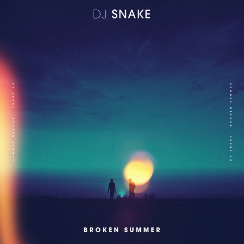 DJ Snake Broken Summer