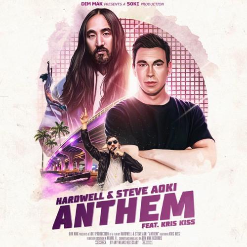 Hardwell Steve Aoki Anthem