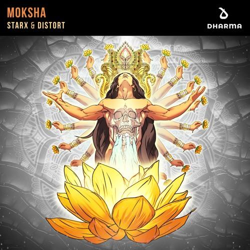 STARX & DISTORT Moksha