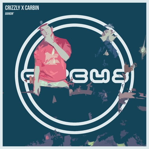 Crizzly & Carbin  'Bangin' On Circus Records ile ilgili görsel sonucu