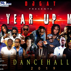 Lagu DANCEHALL MIX 2019 DJ GAT NEW YEAR UP MOVE FT MUNGA/VYBZ KARTEL