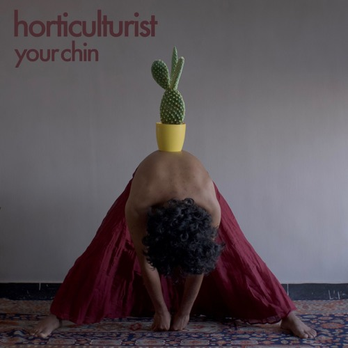 Your Chin Horticulturist