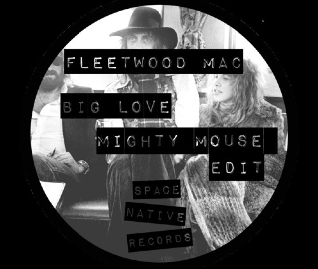 Fleetwood Mac Big Love Mighty Mouse Edit By Mighty Mouse On